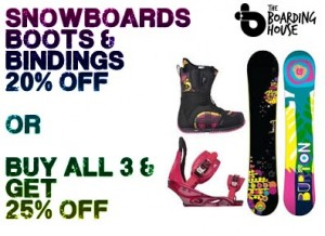 SNOWBOARDS, BOOTS & BINDINGS 20% OFF OR BUY ALL 3 AND GET 25% OFF!!